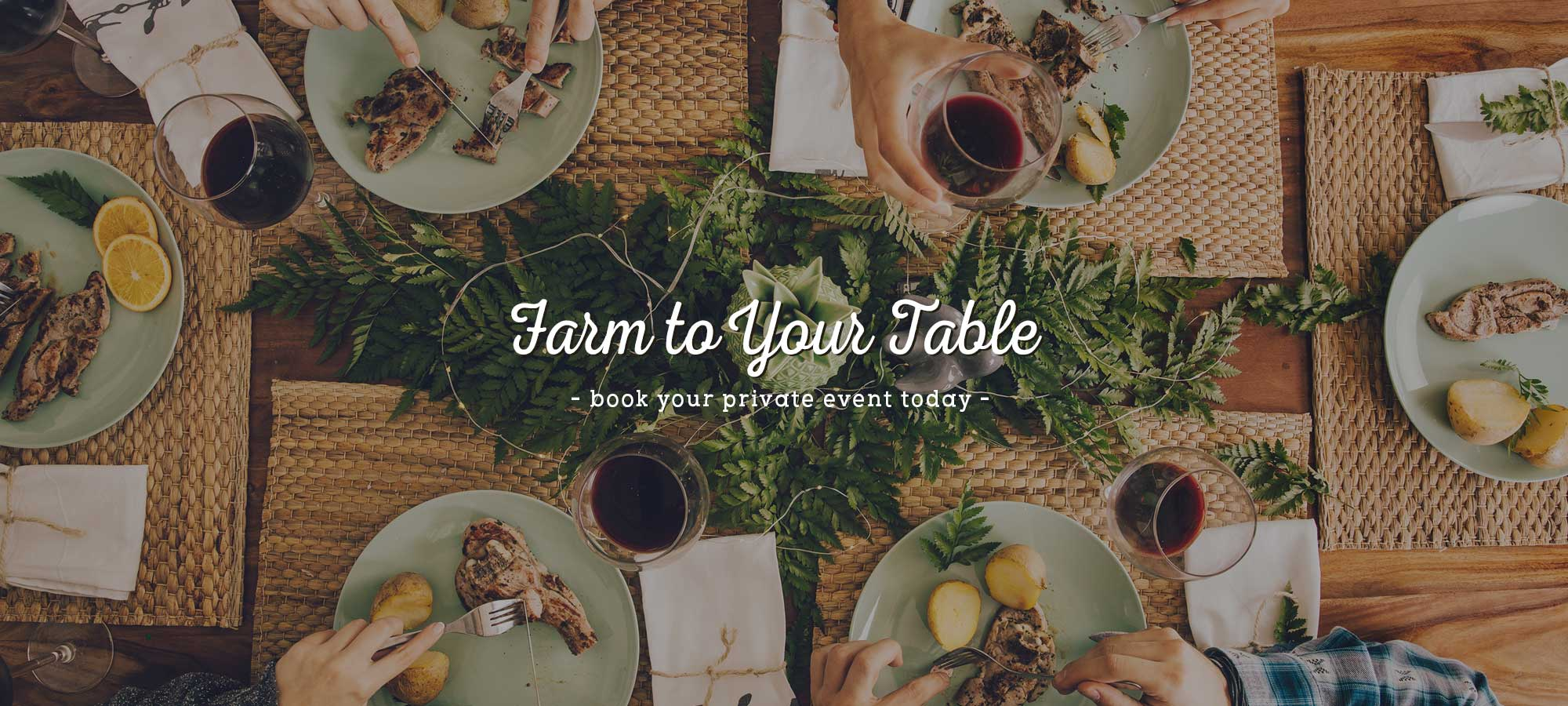 Farm to Table Dinners